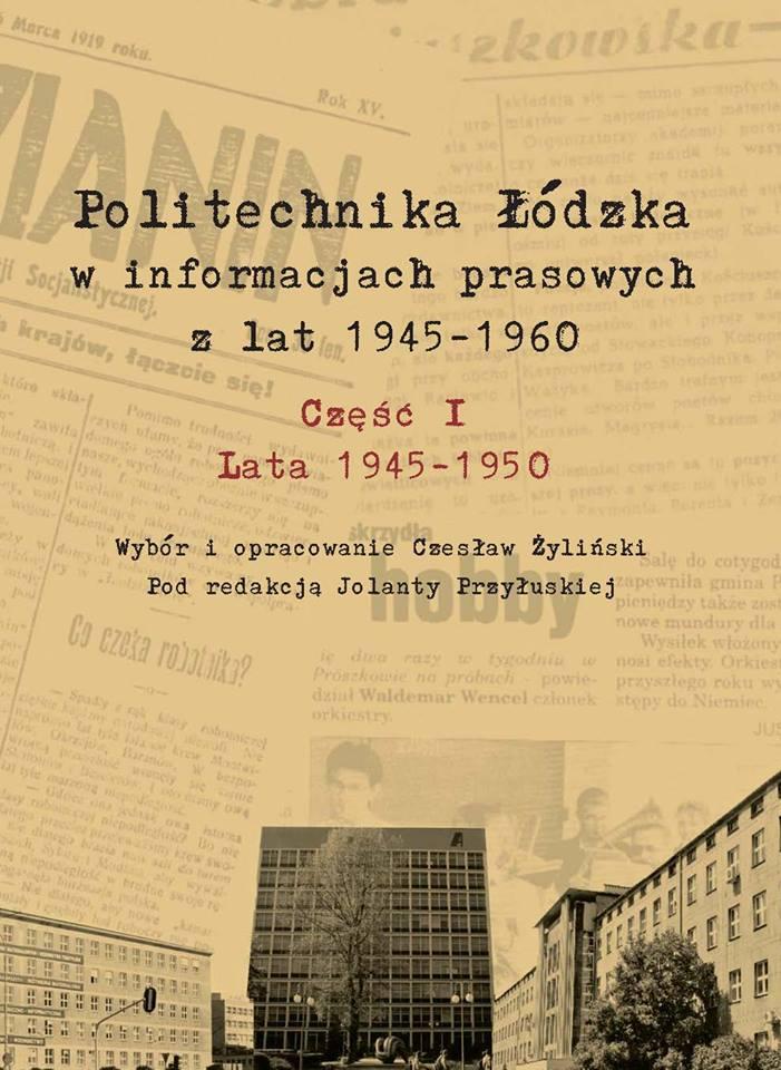 Politechnika Łódzka w informacjach prasowych z lat 1945-1950 - E-BOOK